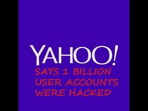 YAHOO SAYS 1 BILLION USER ACCOUNTS WERE HACKED