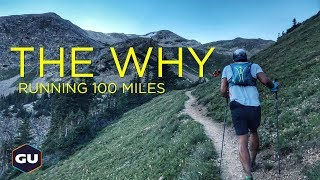 THE WHY Running 100 Miles