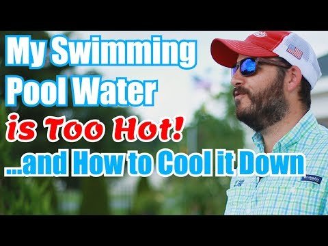 My Swimming Pool Water Is Too Hot! ...and How To Cool It Down
