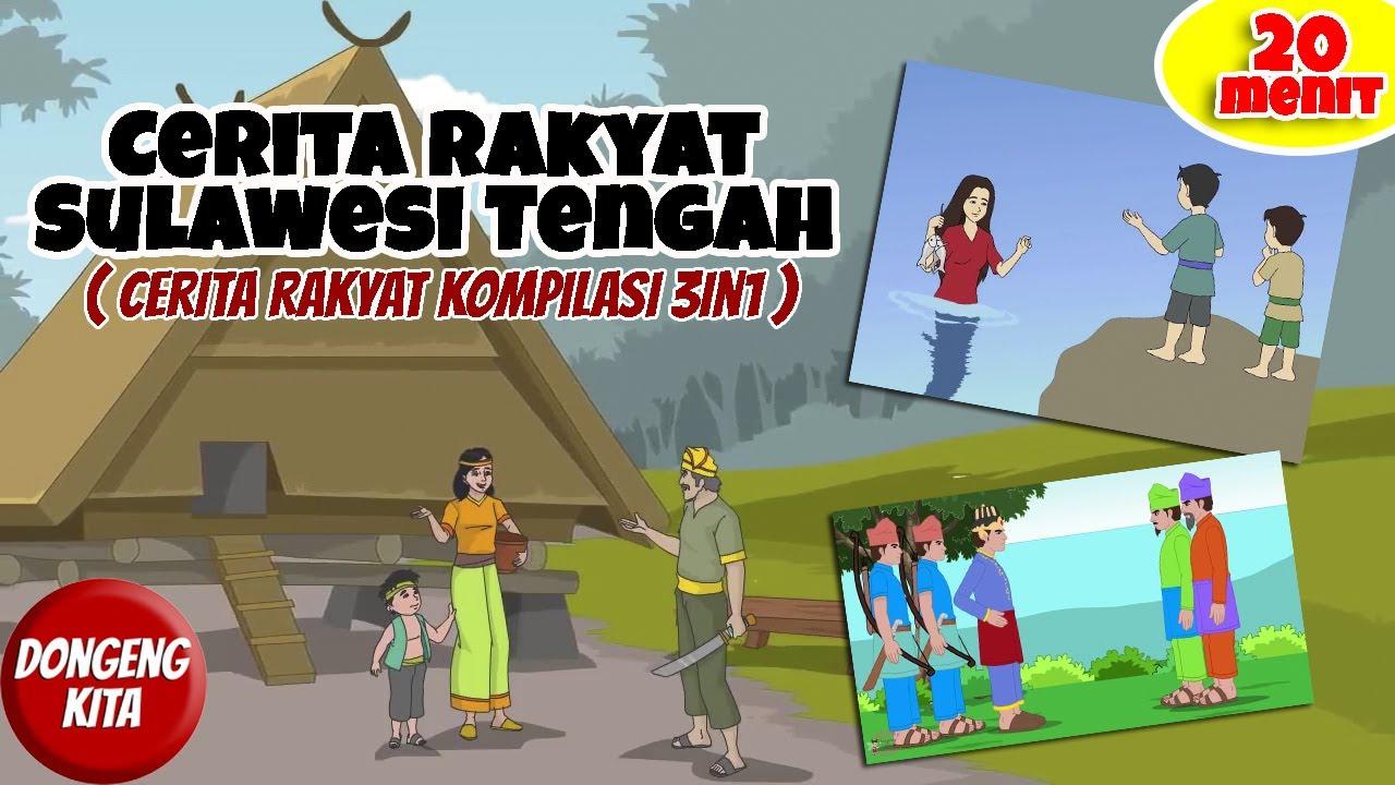 KOMPILASI CERITA RAKYAT 3in1 DARI SULAWESI TENGAH - 20 MENIT ~ Cerita Rakyat Sulawesi | Dongeng Kita