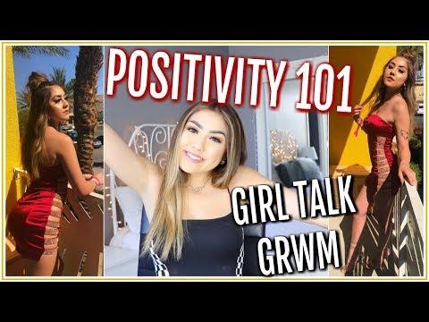HOW TO BE POSITIVE AF ♡ Girl Talk GRWM ♡ Adyel Juergensen