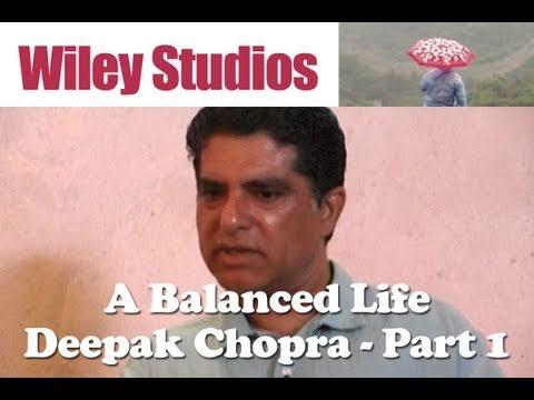 A Balanced Life – Deepak Chopra – Part 1
