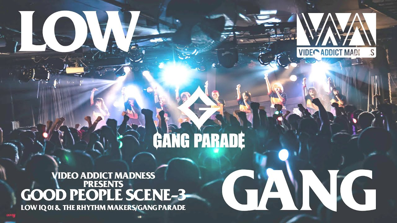 "GANG PARADE Live from VAM pre ""GOOD PEOPLE SCENE-3"" | VAM -VIDEO"
