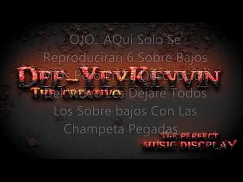 CHAMPETAS NUEVAS CON SOBRE BAJO 2017//LAS MAS NUEVAS Y MAS SONADA DEL 2016((DJ KEYVIN THE CREATIVO))