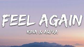 Kina, Au/Ra - Feel Again (Lyrics)