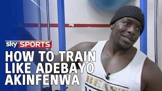 How to train like Adebayo Akinfenwa