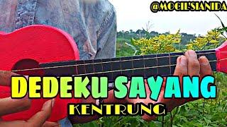 Gambar cover DEDEKU SAYANG - VERSI KENTRUNG BY MOCIL'SIANIDA