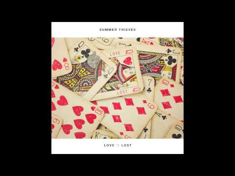 Summer Thieves - Love Is Lost