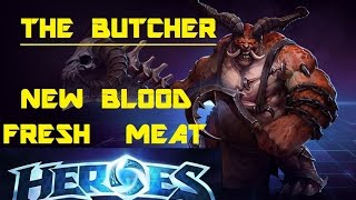 Heroes of the Storm: (The Butcher) New Blood, Fresh Meat