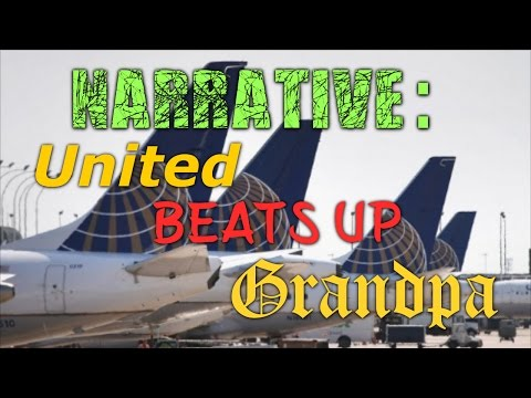 United Airlines Beats up Asian Grandpa - An Exploration of Narrative in News