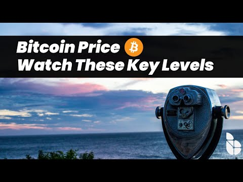 Watch These Key Price Levels For Bitcoin + Important Bitcoin Price Information