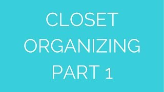 Streamlined Living: The organized closet (Part 1) Thumbnail