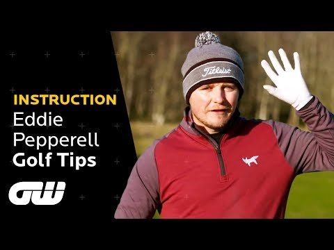 Eddie Pepperells ULTIMATE Golf Tips | Lesson From the British Masters Champion 2018 | Golfing World
