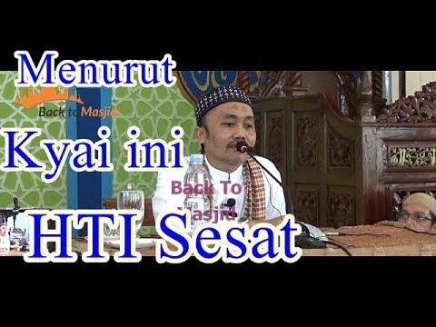 Menurut Kyai ini, HTI S3S4T - KH.M.Idrus Romli