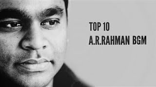 TOP 10 A.R. RAHMAN BGM  (Part-1)