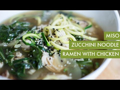Miso Zucchini Noodle Ramen with Chicken I Spiralizer Recipe