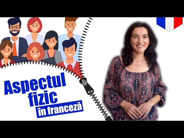 Aspectul fizic sau cum descrii o persoana | Limba franceza | VOCABULAR | CC Sub RO