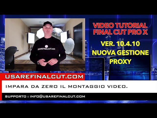 FCPX 10.4.10 - AGGIORNAM. VER. - NUOVA GESTIONE PROXY.
