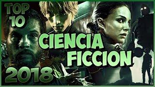 Top 10 Mejores Peliculas De Ciencia Ficcion 2018 1 Top Cinema Youtube