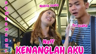 Download Mp3 Duet Romantis !!! Kenanglah Aku - Naff  Lirik  Live Akustik By Nabila Ft Trisuak