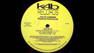 The K London Production Club - I Believe (Key Dub Version)
