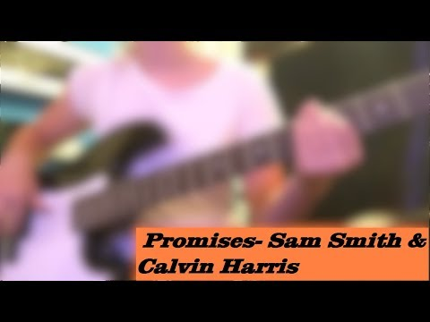 Bass cover - Promises by Calvin Harris and Sam Smith