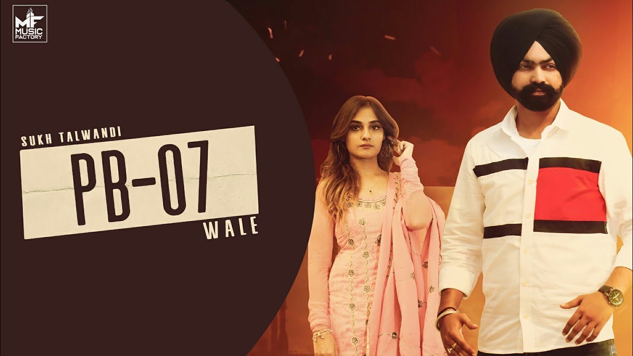 Pb07 wale ( Full Song ) Sukh Talwandi | Bigthought | New punjabi Songs 2020 | Music Factory
