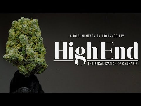 High End - The Regal-ization of Cannabis