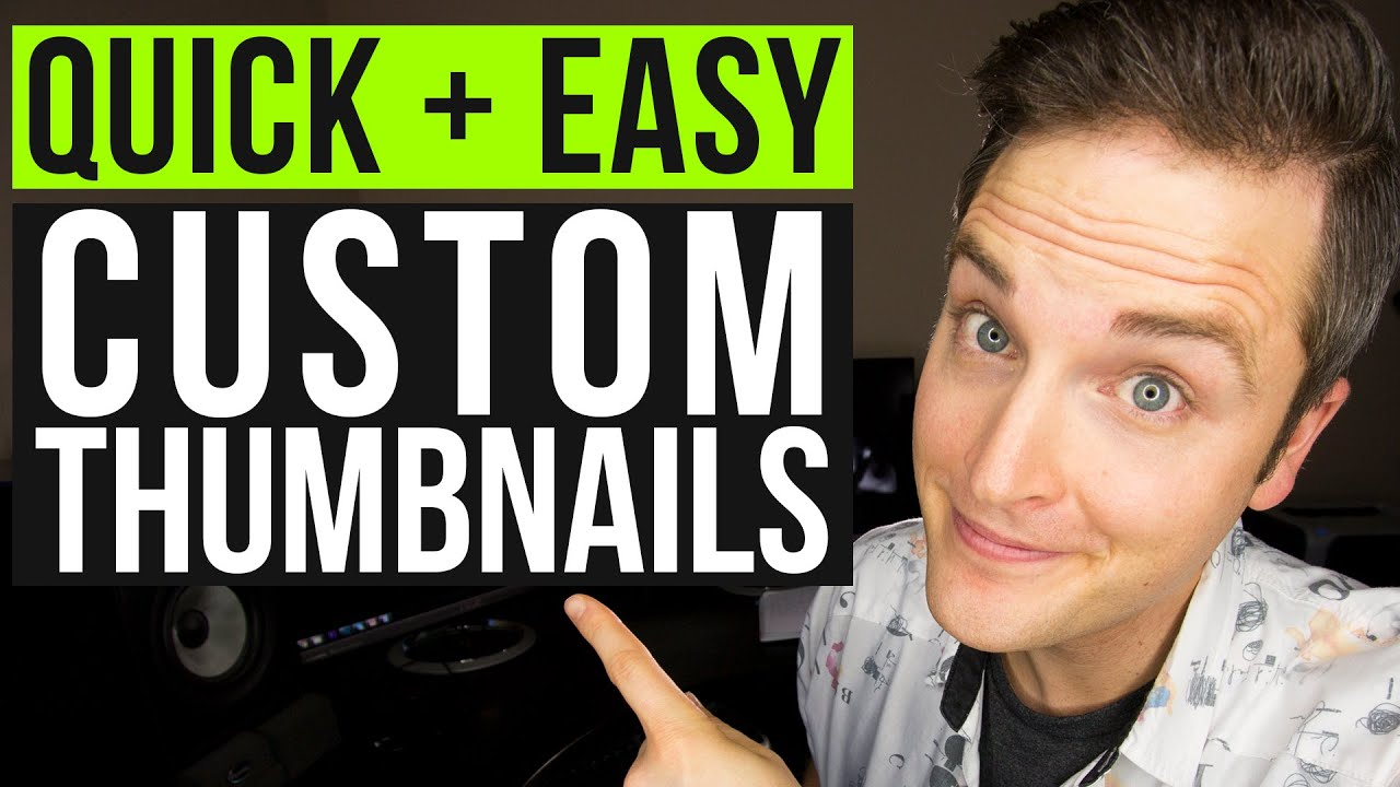 How To Make A Youtube Custom Thumbnail Tutorial Quick