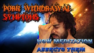 Porn Withdrawal Symptoms and How Meditation Affects Them | Extreme Direction