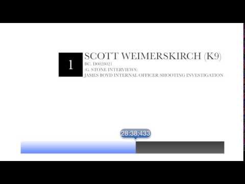 Scott Weimerskirch (K9 SOD): APD Internal Investigation Interview - James Boyd Case