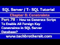 How to Generate Script To Enable All Foreign Key Constraints in SQL Server Database - SQL Server P78