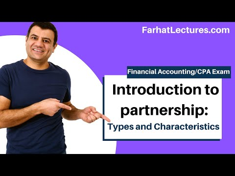 Introduction to Partnership | Types and Characteristics of Partnerships Financial Accounting Course