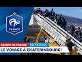 Equipe de France : De Istra à Ekaterinbourg avec les Bleus I FFF 2018