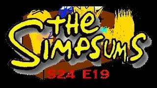 "The Simpsums - Season 24 Ep. 19 ""Whiskey Business"""