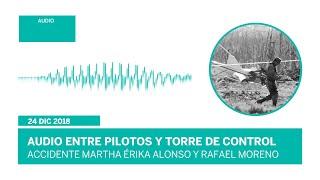 Audio del accidente de Martha Érika Alonso y Rafael Moreno Valle