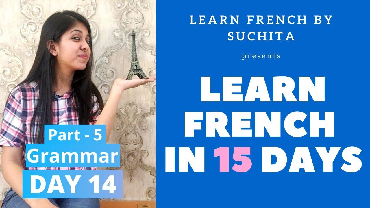 Learn French in 15 days (Day 14) - French Grammar Part - 5 | By Suchita | +91-8920060461