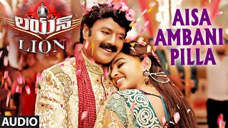 Aisa Ambani Pilla Full Audio Song | Lion | Nandamuri Balakrishna, Trisha Krishna …