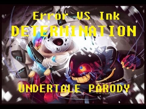 !ERROR SANS | Determination Cover - (Parody of Irresistible - Fall Out Boy) (ft. Ink Sans)
