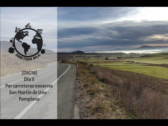 [DIC18] DIA 5 Por carreteras navarras (San Martin de Unx- Pamplona)