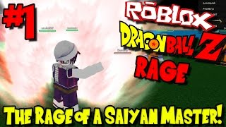 THE RAGE OF A SAIYAN MASTER! | Roblox: Dragon Ball Z RAGE - Episode 1