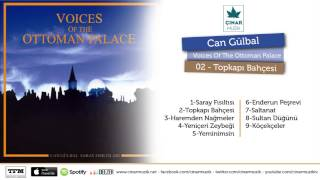 Can Gülbal / Ottoman Palace - Topkapı Bahçesi (Official Lyrics Video)(, 2015-04-16T14:42:50.000Z)