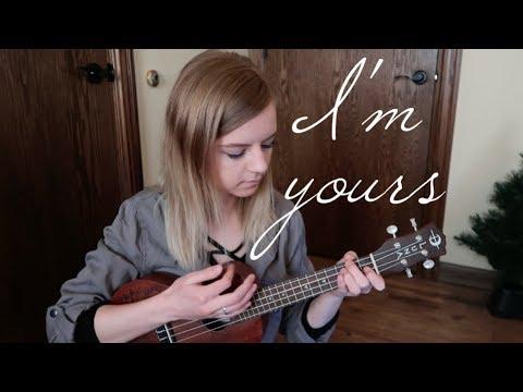 I'm Yours - Jason Mraz (ukulele cover)