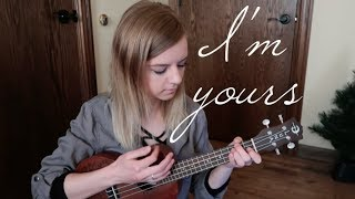 I'm Yours - Jason Mraz (ukulele cover)
