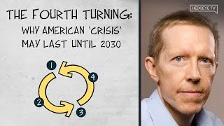 The Fourth Turning: Why American 'Crisis' May Last Until 2030