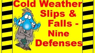 Cold Weather Slips and Falls - 9 Defenses - Safety Training Video - Fall Prevention(Cold Weather Slips and Falls - 9 Defenses - Safety Training Video - Fall Prevention Don't let cold weather put you down. This safety training video covers nine ..., 2014-12-11T03:04:23.000Z)