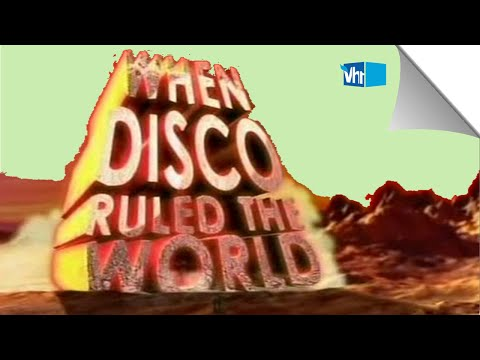 When Disco Ruled The World (DISCO DocuMENTARY)