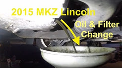 How to change oil and filter on 2015 Lincoln MKZ Turbo