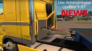 ETS 2 ★ NEWS I Update 1.31 bringt Lkw Anhängerkabel [Deutsch/HD]