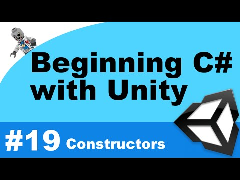 Beginning C# with Unity - Part 19 - Constructors